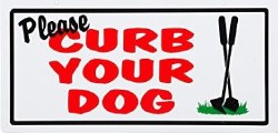 Curb Your Dog 5x10 Plastic