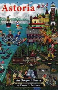 Astoria An Oregon History