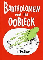 Bartholomew and Oobleck by Dr. Seuss