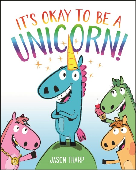 It's Okay to Be a Unicorn!