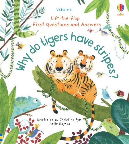 Lift-the-Flap First Questions and Answers: Why Do Tigers Have Stripes?