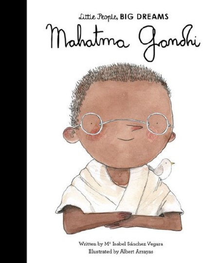 Little People, Big Dreams: Mahatma Gandhi