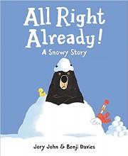 All Right Already! Snowy Story
