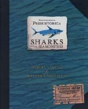 Encyclopedia Prehistorica - Sharks and Sea Monsters by Robert Sabuda and Matthew Reinhart
