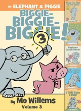 An Elephant & Piggie Biggie Vol. 3