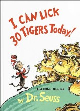 I Can Lick 30 Tigers Today! by Dr. Seuss