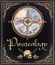 Pirateology by Captain William Lubber and Dugald A. Steer