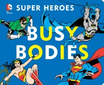 Super Heroes: Busy Bodies
