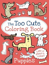 The Too Cute Coloring Book Puppies
