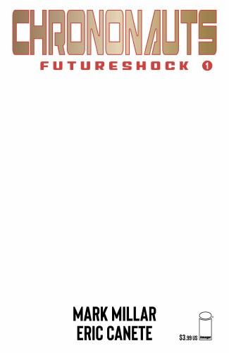 Chrononauts Futureshock #1 (of 4) Cvr F Blank