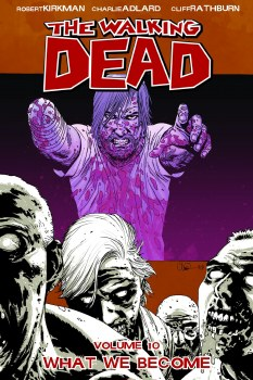 Walking Dead TP VOL 10 What We