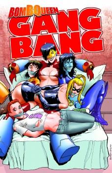 Bomb Queen Gang Bang TP (Mr)