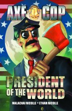 Axe Cop President of the World #1 (of 3)
