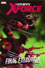 Uncanny X-Force Prem HC Book 01 Final Execution
