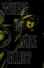 Where Is Jake Ellis #3 (of 5)