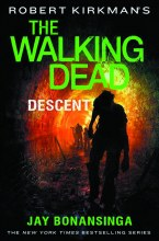 Walking Dead Novel SC VOL 05 Descent