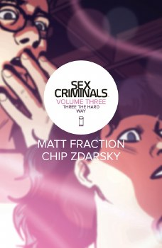Sex Criminals TP VOL 03 Three the Hard Way (Mr)