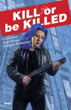 Kill Or Be Killed #7 (Mr)