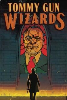 Tommy Gun Wizards #2 (of 4) Cvr A Ward