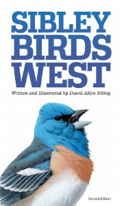 Sibley Field Guide to Birds of Western North America Second Edition