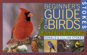 Stokes Beginner's Guide to Birds Eastern Region