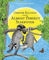 Chester Raccoon and the Almost Perfect Sleepove