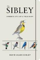 Sibley Birder's Life List & Field Diary