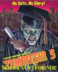 ZOMBIES!!! 5 SCHOOL'S OUT FOREVER