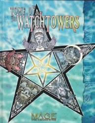 MAGE THE AWAKENING TOME OF THE WATCHTOWERS