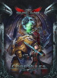 WARHAMMER 40K ROLEPLAY WRATH AND GLORY CORE RULES
