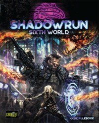 SHADOWRUN SIXTH WORLD CORE RULEBOOK