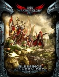 WARHAMMER 40K ROLEPLAY WRATH AND GLORY BLESSINGS UNHERALDED