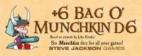 MUNCHKIN +6 BAG O MUNCHKINS D6