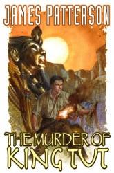 JAMES PATTERSONS MURDER OF KING TUT HC