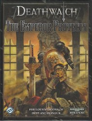 DEATHWATCH RPG THE EMPEROR PROTECTS