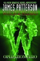 JAMES PATTERSONS WITCH & WIZARD HC VOL 02 OPERATION ZERO