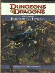 D&D 4TH ED PLAYERS OPTION: HEROES OF THE FEYWILD