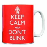 DOCTOR WHO KEEP CALM DONT BLINK MUG