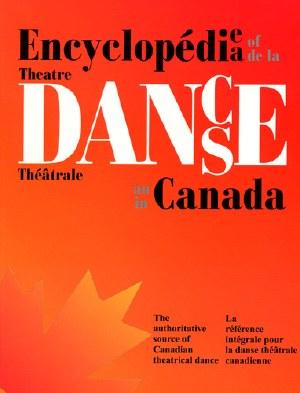 Encyclopedia of Dance Theatre in Canada
