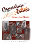 Canadian Dance: Visions and Stories