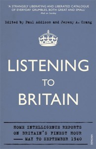 Listening To Britain : Home Intelligence Reports on Britain's Finest Hour