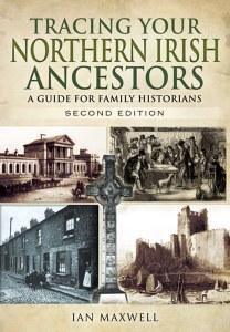 Tracing Your Northern Irish Ancestors 2nd edition