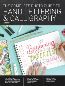 The Complete Guide To Hand Lettering & Calligraphy
