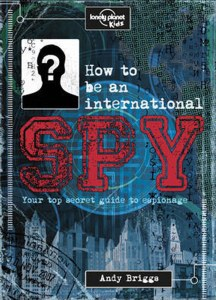 How To Be An International Spy