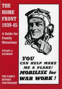 The Home Front 1939-45 A Guide For Family Historians