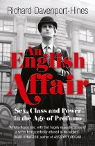 An English Affair : Sex, Class and Power in the Age of Profumo