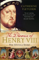 The Divorce Of Henry VIII : The Untold Story