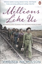 Millions Like Us : Women's Lives in War & Peace 1939-1949