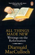 All Things Made New: Writings On The Reformation