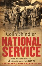 National  Service : From Aldershot to Aden Tales frm the Conscripts 1946-62